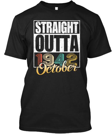 1942 October Birthday T Shirt Black T-Shirt Front