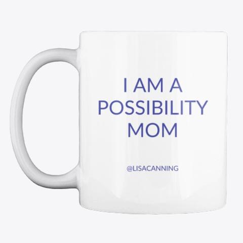 Possibility Mom Mug White T-Shirt Front