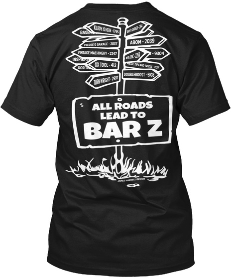 All Roads Lead To Bar Z Black T-Shirt Back