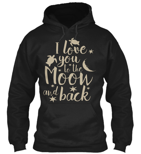 I Love You To The Moon And Back Black T-Shirt Front