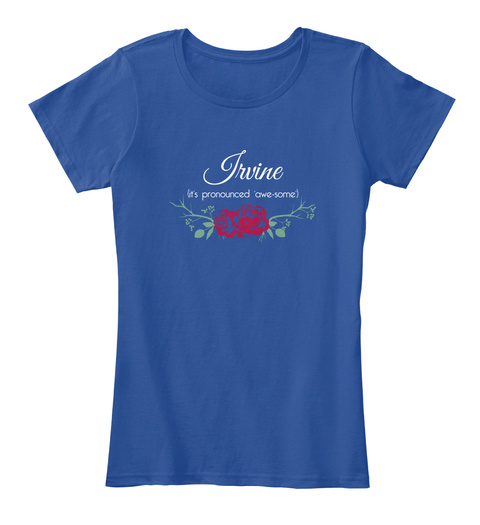 Irvine It's Pronounced 'awe Some' Deep Royal  T-Shirt Front