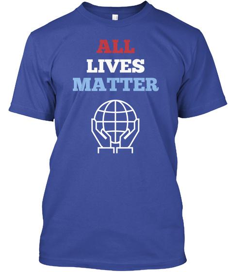 All Lives Matter Deep Royal T-Shirt Front