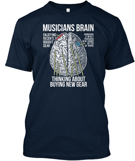 Magician Brian Enjoying Recently Bought Gear Wondering In Newly Gear Sounds Better Or Worse Thinking About Buying... New Navy T-Shirt Front
