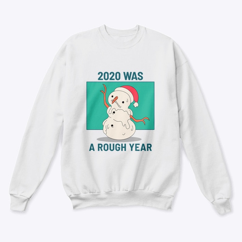 2020 Was A Rough Year Snowman White  T-Shirt Front
