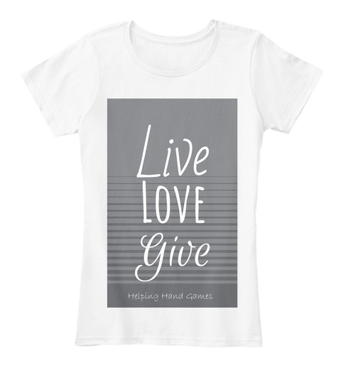 Live Love Give White Women's T-Shirt Front