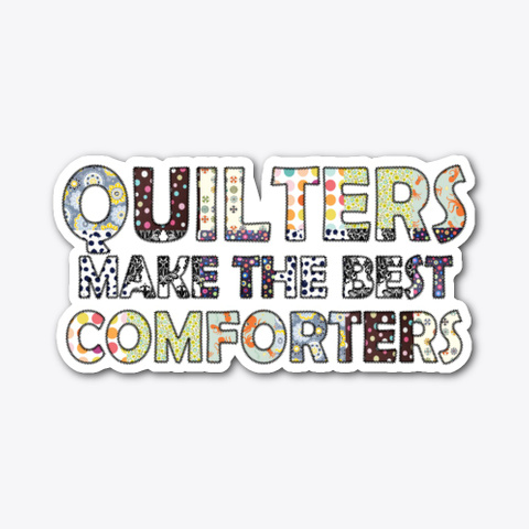 Quilters Make The Best Comforters Standard T-Shirt Front