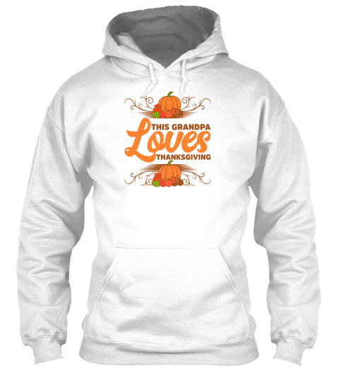 This Grandpa Loves Thanksgiving Holiday  White T-Shirt Front