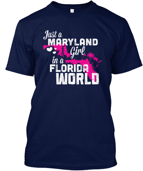 Just A Maryland Girl In A Florida World Navy T-Shirt Front