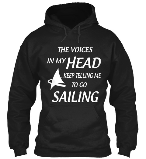 The Voices In My Head Keep Telling Me To Go Sailing Black T-Shirt Front