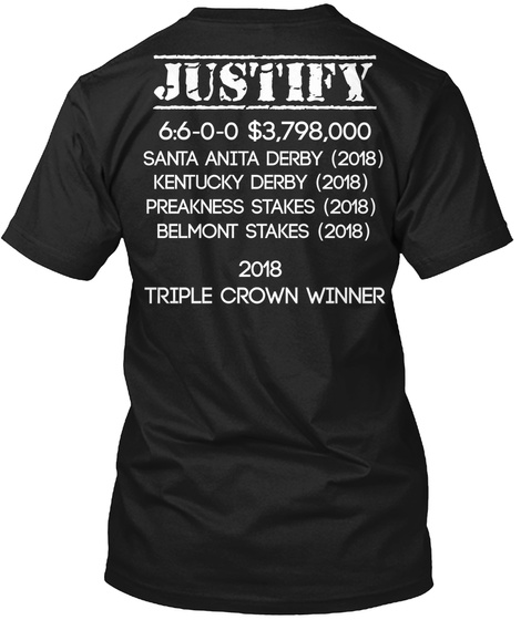 Justify Santa Anita Derbh Kentucky Derby Freakness Stakes Belmont Stakes Triple Crown Winner Black T-Shirt Back