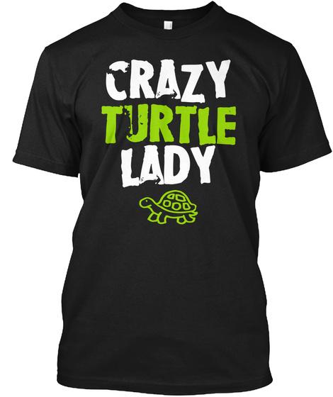 Crazy Turtle Lady Black T-Shirt Front
