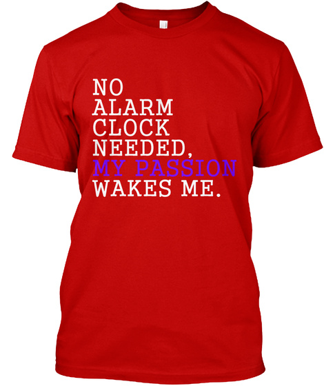 My Passion Wakes Me Classic Red T-Shirt Front
