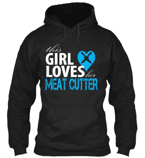 Girl Loves Meat Cutter Black T-Shirt Front