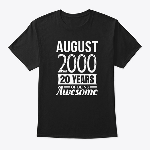 August 2000 20 Years Awesome Birthday Black T-Shirt Front