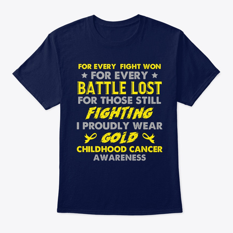 For Every Fight Won Childhood Cancer Gol Navy T-Shirt Front
