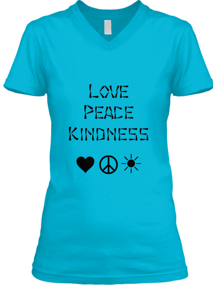 Love Peace Kindness Turquoise T-Shirt Front