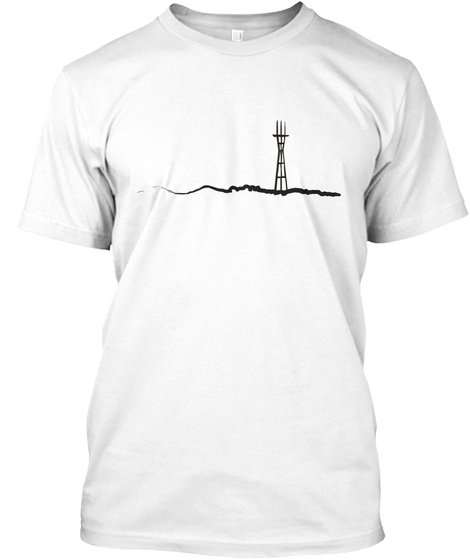 Twin Peaks And Sutro Tower White T-Shirt Front
