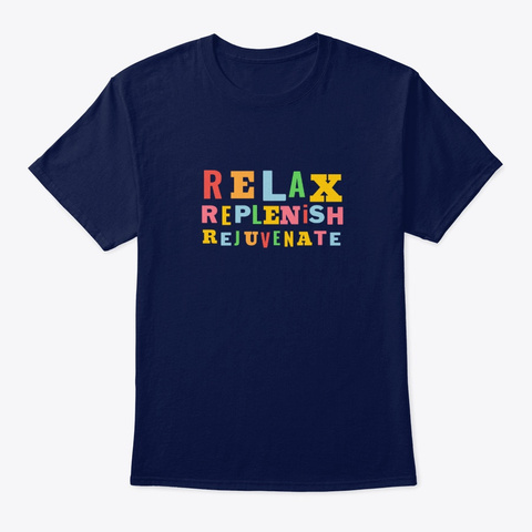 Relax Replenish Rejuvenate Navy T-Shirt Front