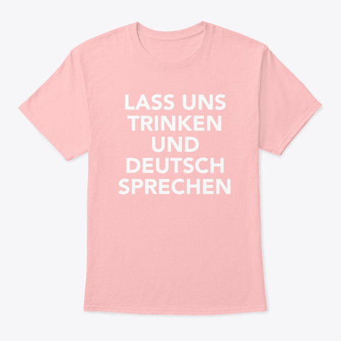 Oktoberfest Clothing, Let's Drink And Pale Pink T-Shirt Front