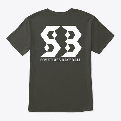 Sometimes Baseball  Smoke Gray T-Shirt Back