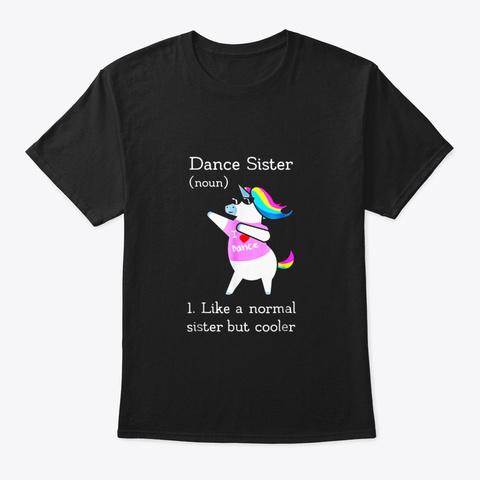 Fun Dance Sister Unicorn Dictionary T Black T-Shirt Front