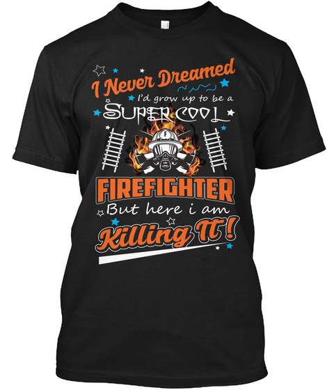 1f3a0a277 Funny Firefighter Gift T Products from Latest T shirt collection ...