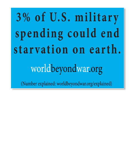 3%Of U.S. Military Spending Could End Starvation On Earth White T-Shirt Front