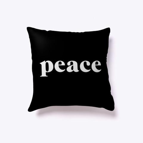 Indoor Pillow: Peace Black T-Shirt Front