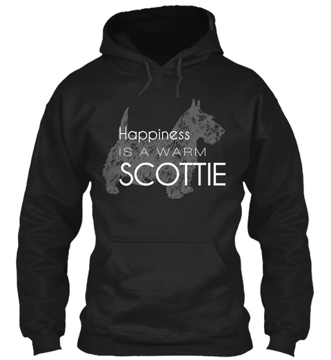 Happiness Is A Warm Scottie  Black T-Shirt Front