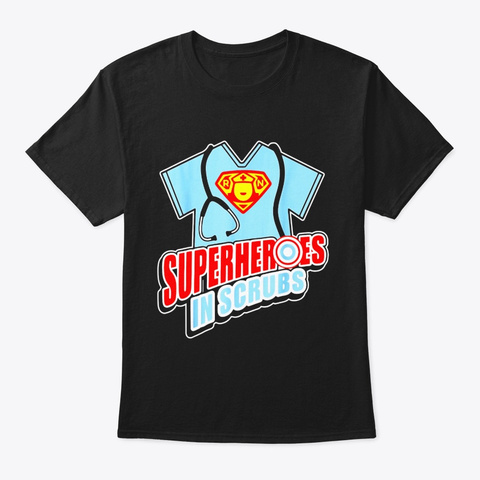 Cool Nurse Superheroes In Scrubs For Black T-Shirt Front