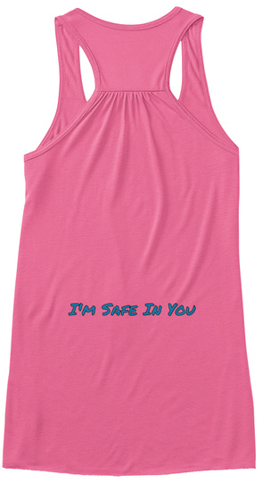 I'm Safe In You Neon Pink Women's Tank Top Back