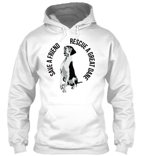 Rescue A Friend Great Dane White T-Shirt Front