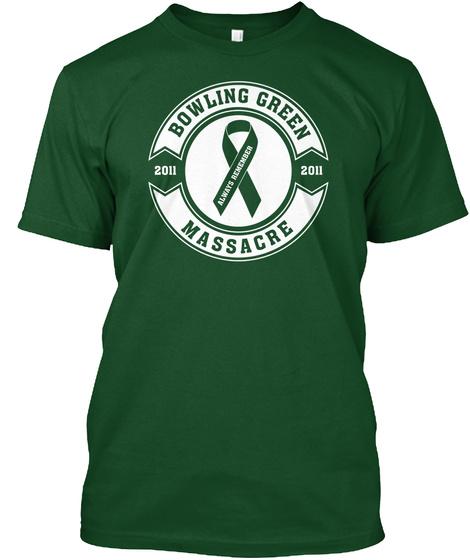 Bowling Green Massacre Shirt Deep Forest T-Shirt Front