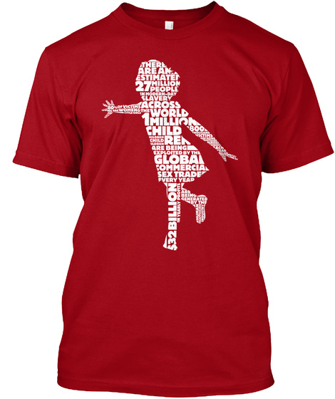 There Are Estimated 27 Million People In Modern Day Slavery Victims Across The World Global Commercial Sex Trade... Deep Red T-Shirt Front