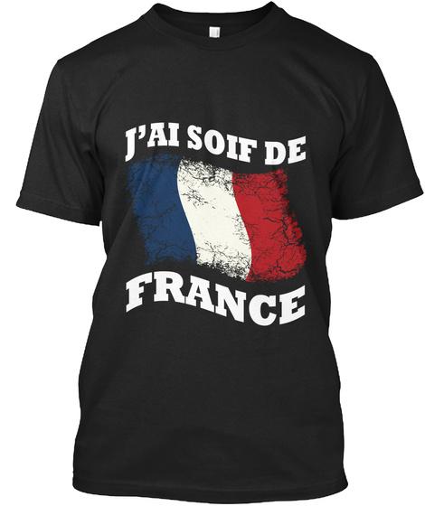 J'ai Soif De France Black T-Shirt Front