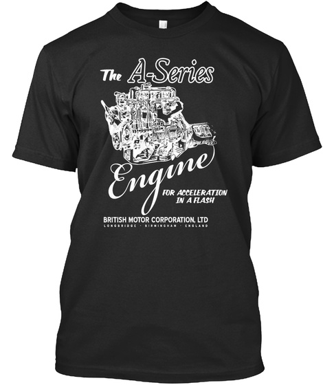 The A Series Engine For Acceleration In A Flash British Motor Corporation. Ltd  Black T-Shirt Front