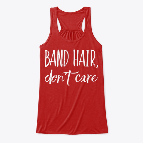 Band Hair Don't Care Funny Band Tee Red T-Shirt Front