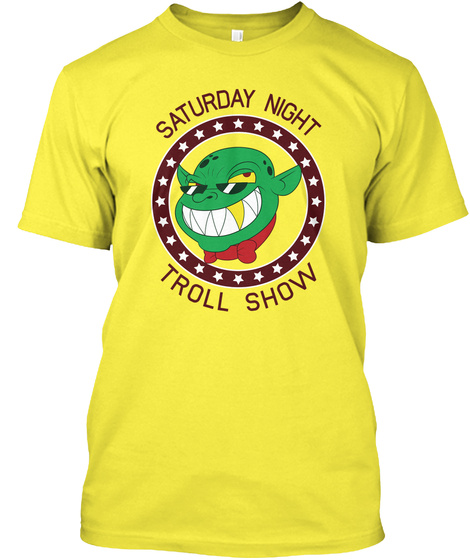 Saturday Night Troll Show Yellow T-Shirt Front