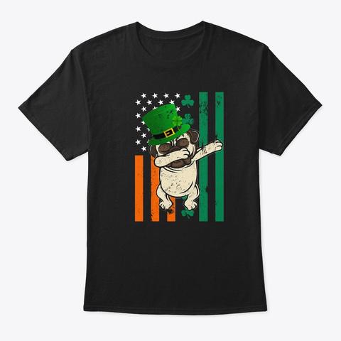 Funny Dabbing Pug Dog St Patrick's Day Black T-Shirt Front