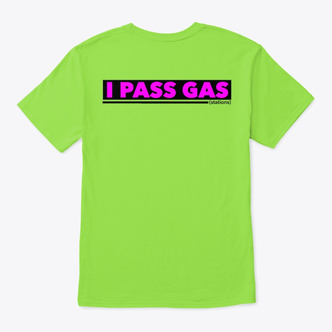 I Pass Gas (Stations) Lime T-Shirt Back
