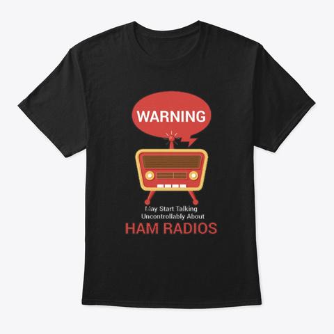 Warning May Start Talking About Ham Black T-Shirt Front
