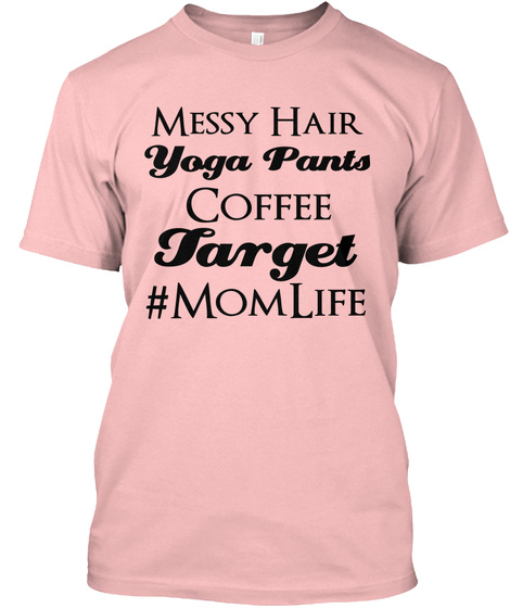 4c32b594cf Messy Hair Yoga Pants Coffee Target #Mom Life Pale Pink T-Shirt Front