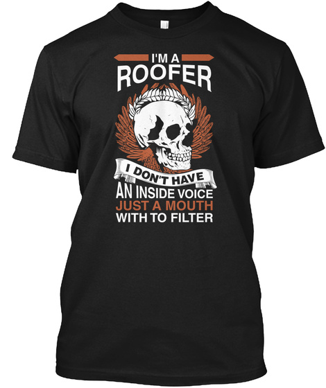 Roofer I Don't Have An Inside Voice Tee Black T-Shirt Front