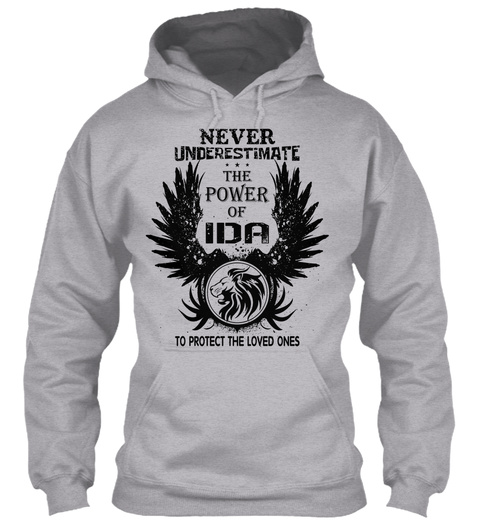 Never Underestimate The Power Of Ida To Protect The Loved Ones Sport Grey Sweatshirt Front