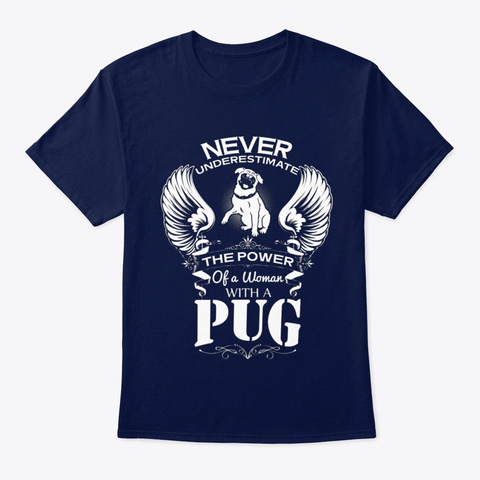 Dog The Power Of A Woman With A Pug Navy T-Shirt Front