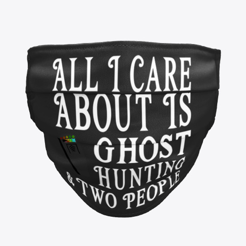 All I Care About Is Ghost Hunting Black Camiseta Front