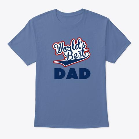 Worlds Best Dad T Shirt Denim Blue T-Shirt Front