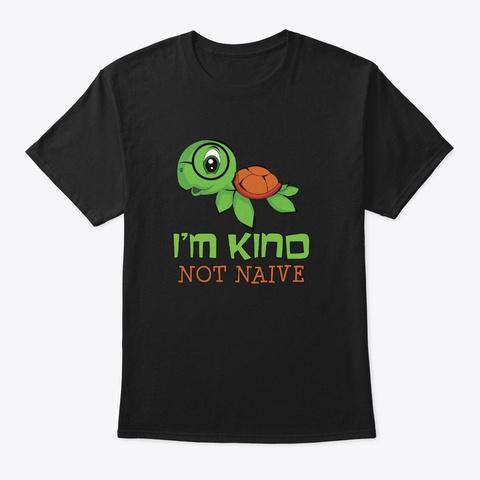 Kind Not Naive Teacher Turtle  Glasses  Black T-Shirt Front