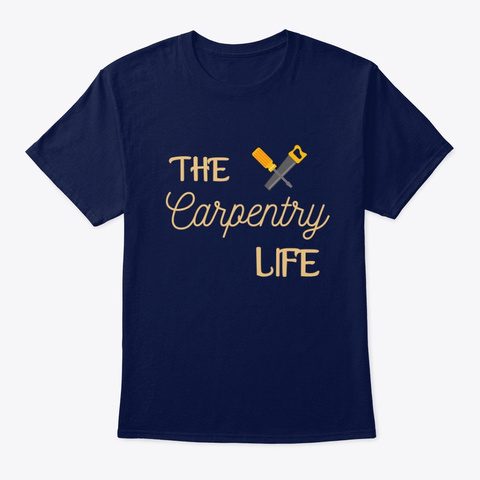 The Carpentry Life [Limited Edition] Navy T-Shirt Front