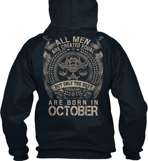 All Men Are Created Equal But Only The Best Born In October French Navy Sweatshirt Back